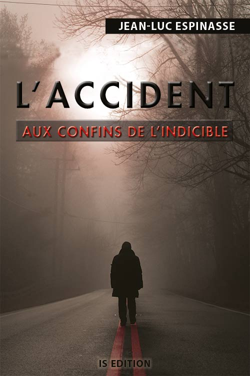 L'Accident - Aux confins de l'indicible