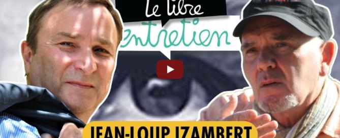 """Jean-Loup Izambert (""""Le virus et le Président"""") sur la chaîne du Libres Penseur"""