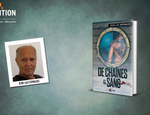 Parution de «De chaînes et de sang» de Jean-Luc ESPINASSE, un polar où le suspense et les coups de théâtre ne manquent pas !