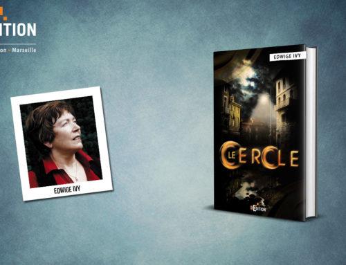 Parution de «Le Cercle» de Edwige IVY, un roman inventif et à contre-courant !
