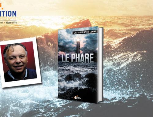 Parution de «Le Phare», le nouveau roman palpitant de Jean-Bernard LEMAL !