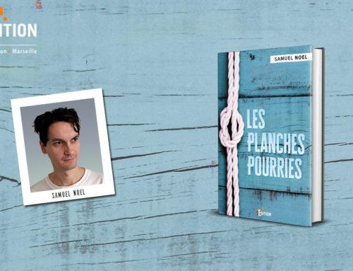 Sortie de «Les Planches Pourries» de Samuel NOEL, bien plus qu'un roman «feel good» !