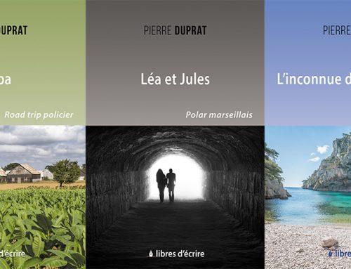 Sortie simultanée de «Cuba», «L'inconnue de la calanque» et «Léa et Jules» (Libres d'écrire) de l'auteur Pierre DUPRAT !