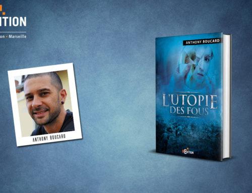 Sortie de «L'utopie des fous», un superbe roman de Anthony BOUCARD !
