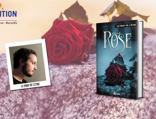 Parution de «Rose», un second thriller hors normes du Prof de l'être !